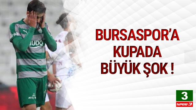 Bursaspor'a kupada büyük şok !