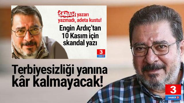 Sabah yazarı Engin Ardıç'a suç duyurusu