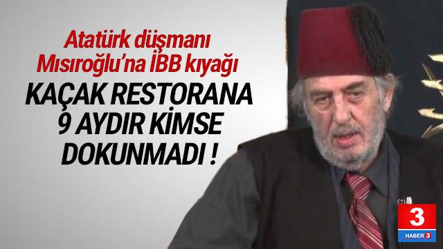 Kadir Mısıroğlu'nun kaçak restoranı yıkılacak mı ?