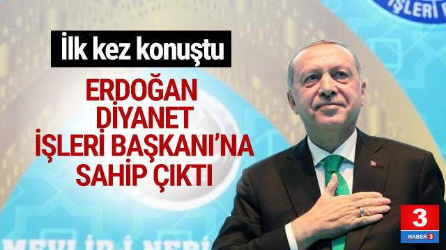 Erdoğan Diyanet İşleri Başkanı hakkında ilk kez konuştu