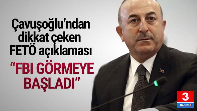 Bakan Çavuşoğlu'ndan dikkat çeken FETÖ açıklaması