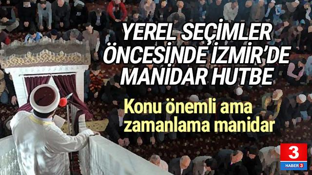 Diyanet'ten İzmir'de manidar hutbe