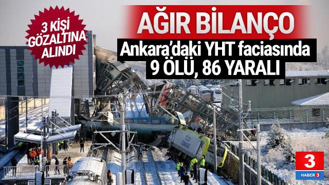 Ankara'da Yüksek Hızlı Tren faciası: 9 ölü, 86 yaralı