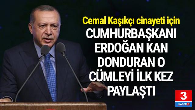 Cumhurbaşkanı Erdoğan o cümleyi ilk kez paylaştı