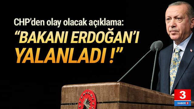 CHP: ''Bakan Cumhurbaşkanı Erdoğan'ı yalanladı''