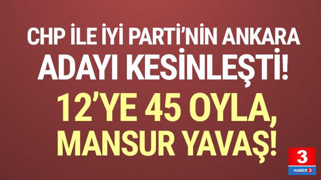 CHP ile İYİ Parti'nin Ankara adayı Mansur Yavaş