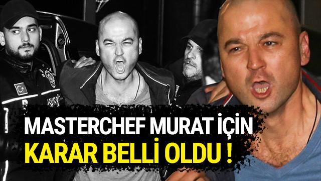 MasterChef Murat için karar belli oldu