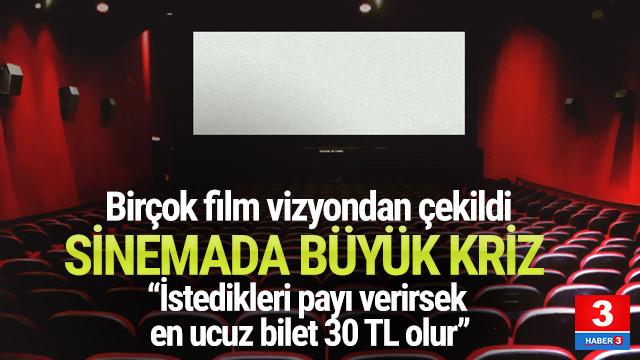 Sinemada kriz ! ''İstedikleri payı verirsek en ucuz bilet 30 TL olur''