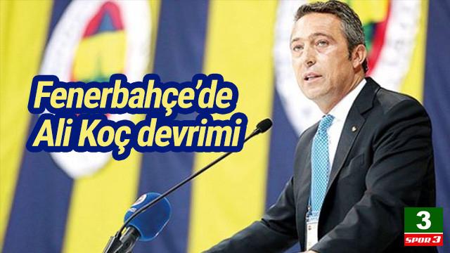 Fenerbahçe'de Ali Koç devrimi