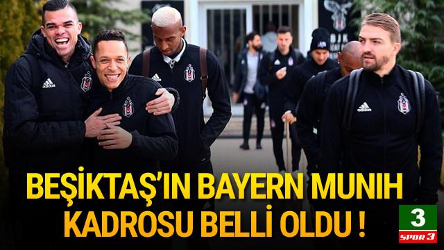 Beşiktaş'ın Bayern Münih kadrosu belli oldu !