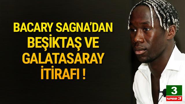 Sagna'dan olay itiraf: Galatasaray ve Beşiktaş...