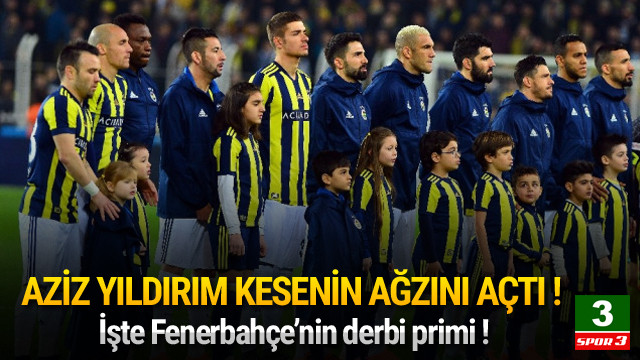 Fenerbahçe'de derbi primi belli oldu !