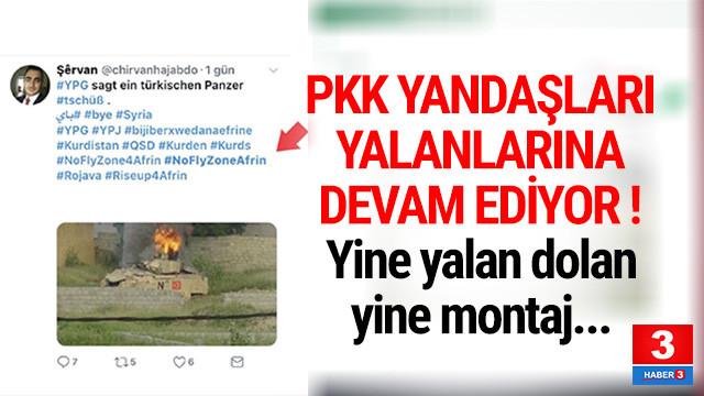 PYD/PKK yandaşları yalanlarına devam ediyor