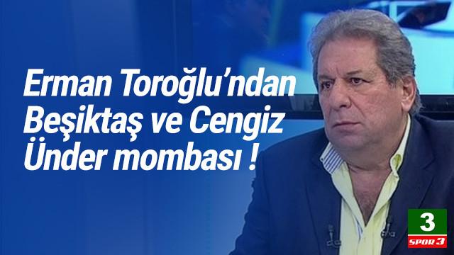 Erman Toroğlu'ndan Cengiz Ünder ve Beşiktaş bombası