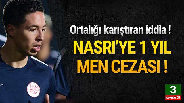 Samir Nasri için bomba iddia !