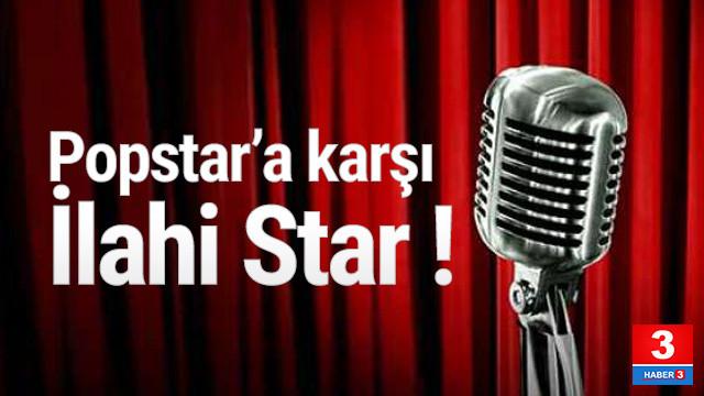 Pop Star'a karşı İlahi Star başlıyor