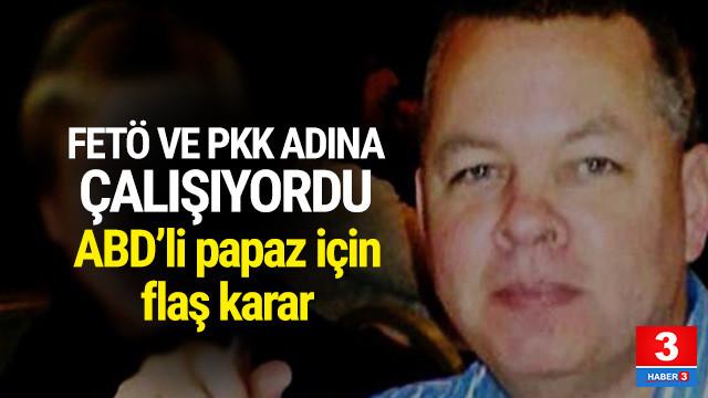 FETÖ ve PKK'ya çalışan papaza hapis istemi