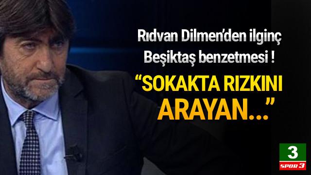 Rıdvan Dilmen'den ilginç benzetme !
