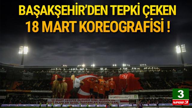 Başakşehir'in 18 Mart koreografisi tepki çekti