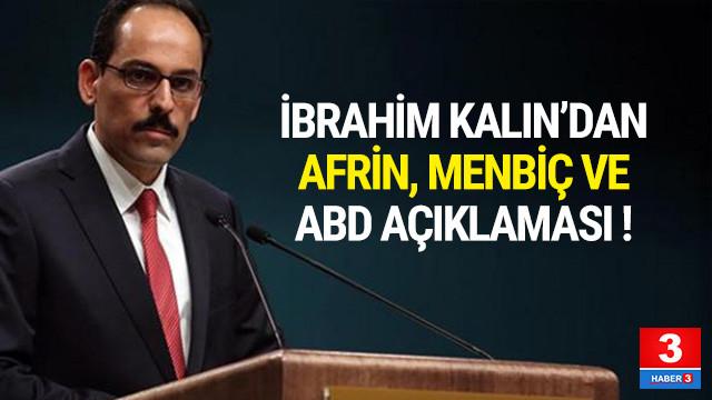 İbrahim Kalın'dan Afrin, Menbiç ve ABD açıklaması