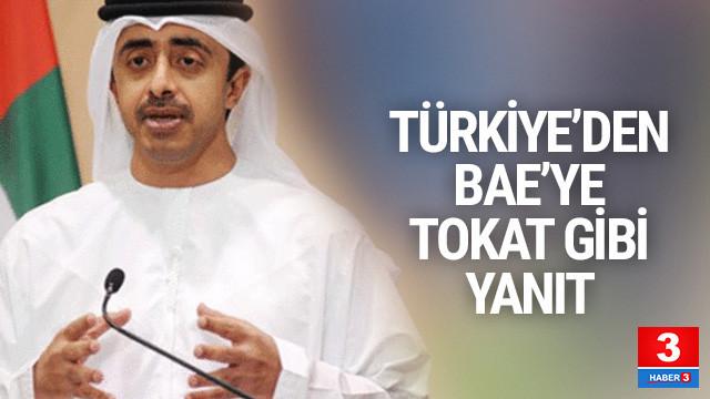 Türkiye'den Birleşik Arap Emirlikleri'ne tokat gibi cevap