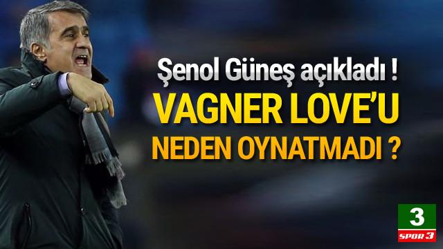 Şenol Güneş'ten Vagner Love açıklaması