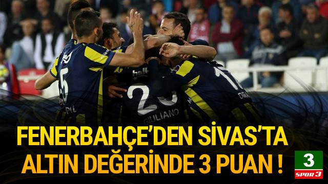 Fenerbahçe, Sivasspor engelini aştı !
