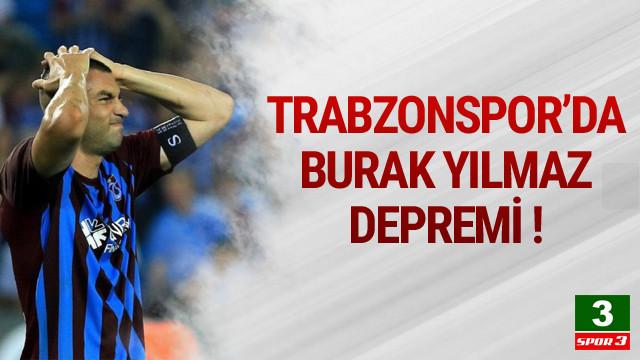 Trabzonspor'da Burak Yılmaz depremi !