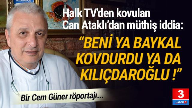 Can Ataklı: ''Halk TV teslim oluyor…''
