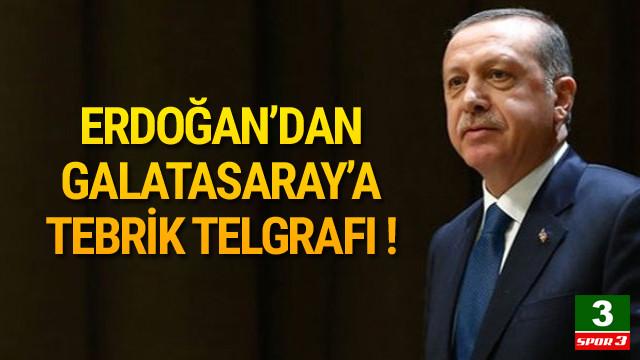 Erdoğan'dan Galatasaray'a tebrik telgrafı !