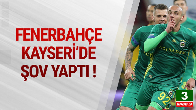 Fenerbahçe, Kayserispor'u dağıttı !