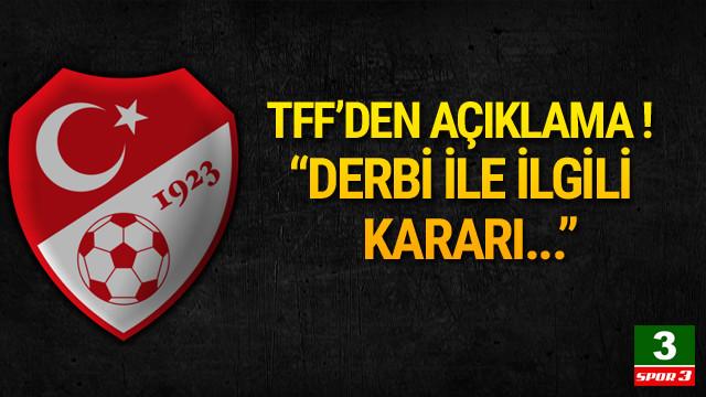 TFF derbi kararını önümüzdeki hafta verecek !