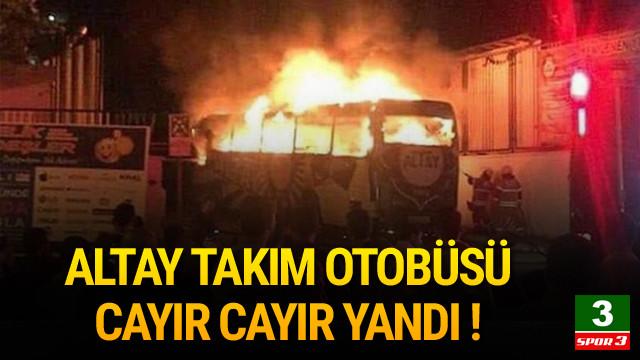 Altay takım otobüsü yandı !