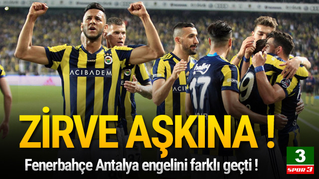 Fenerbahçe zirve takibini sürdürdü !