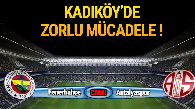 Fenerbahçe - Antalyaspor / Maç devam ediyor