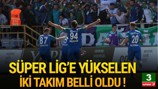 Rizespor ve Ankaragücü Süper Lig'de !