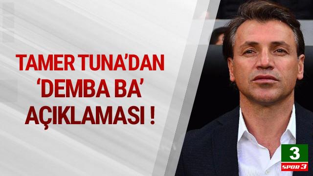 Tamer Tuna'dan Demba Ba sözleri