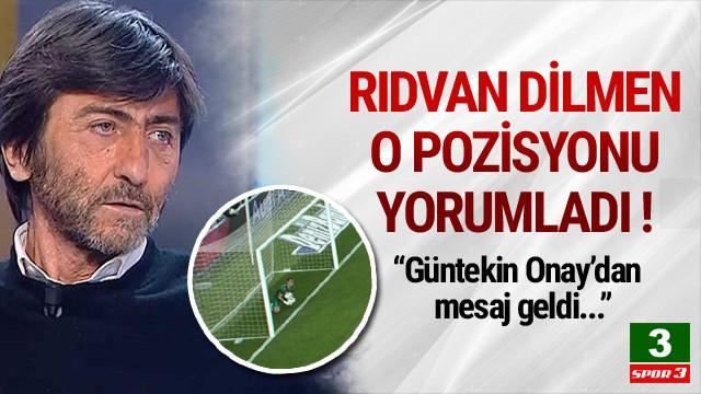 Rıdvan Dilmen o pozisyonu değerlendirdi.