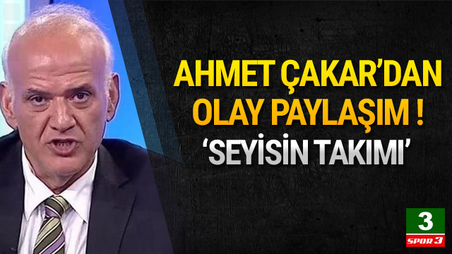 Ahmet Çakar'dan olay paylaşım !