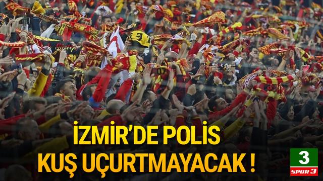 İzmir'de yoğun güvenlik önemleri !