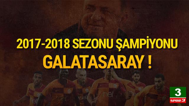 2017/18 SEZONU ŞAMPİYONU GALATASARAY !