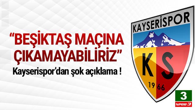 Kayserispor Beşiktaş maçına çıkamayabilir !