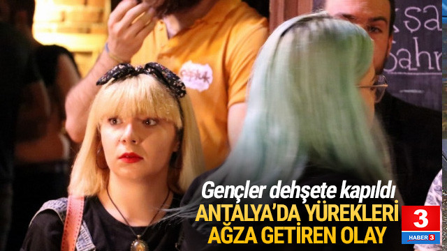 Antalya'da yürekleri ağza getiren olay