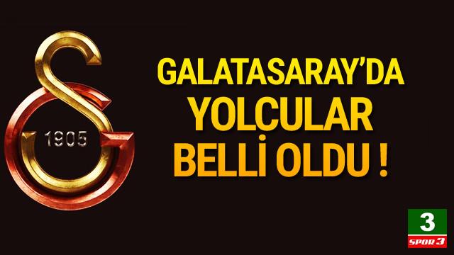 Galatasaray'da yolcular belli oldu !