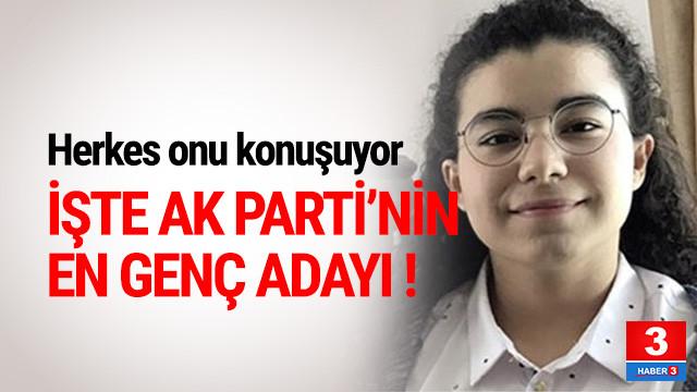 İşte AK Parti'nin en genç adayı
