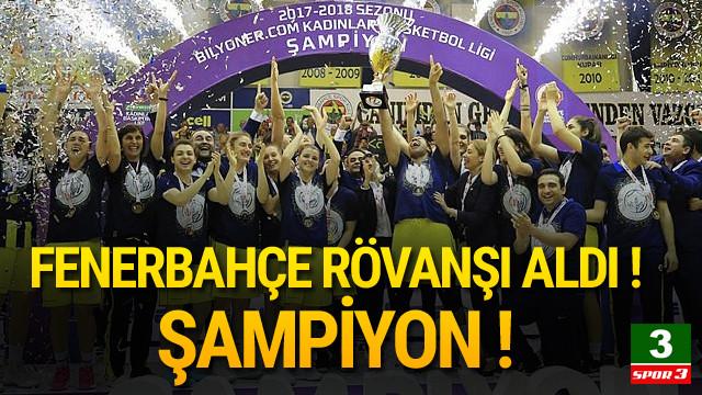 Fenerbahçe rövanşı aldı, şampiyon oldu !