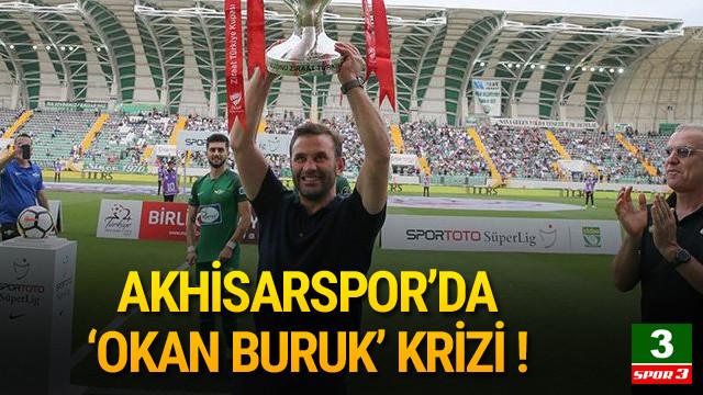 Akhisarspor'da Okan Buruk krizi !