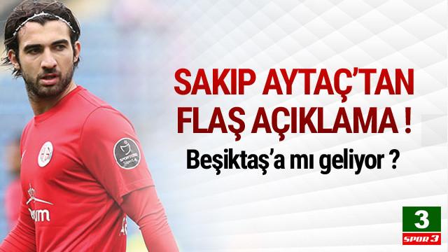 Sakıp Aytaç'tan transfer açıklaması !