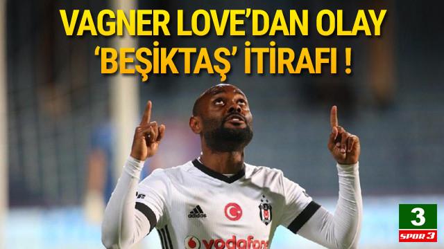 Vagner Love'dan olay Beşiktaş itirafı !