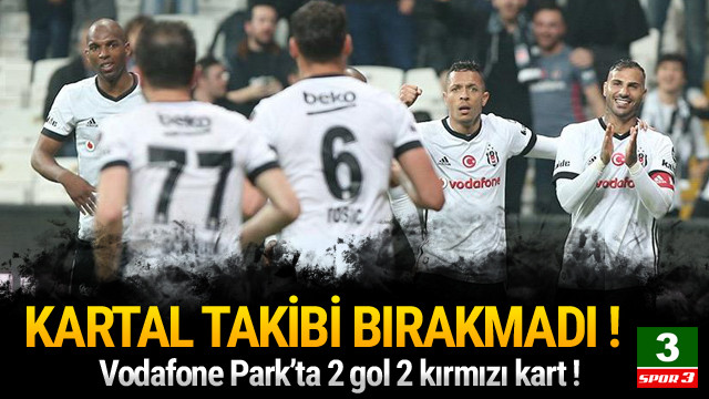 Beşiktaş'ın zirve takibi sürüyor !